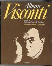 Album Visconti – La vita e le opere in 221 fotografie
