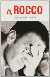 Io Rocco – L'autobiografia di Rocco Siffredi