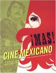 Mas Cine Mexicano/More Mexican Films: Sensational Mexican Movie Posters 1957-1990
