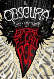 Edgar Allan Poe: Obscura. Tutti i racconti