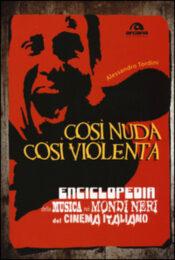 Così nuda così violenta – Enciclopedia della musica nei mondi neri del cinema italiano