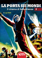 Porta sui mondi, La – Il Cinema di Fantascienza 8
