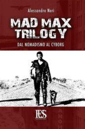 Mad Max trilogy. Dal nomadismo al cyborg