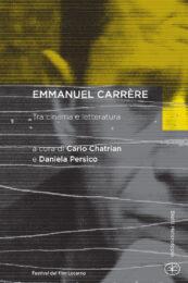 Emmanuel Carrère. Tra cinema e letteratura