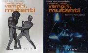 Mostri, alieni, vampiri, mutanti – Il cinema fantastico vol.1&2