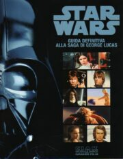 Star Wars – Guida definitiva alla saga di George Lucas