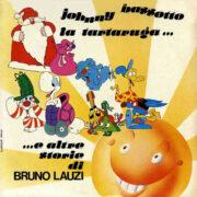 Johnny Bassotto, Virgola, La tartaruga… e altre storie di Bruno Lauzi (LP)