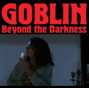 Goblin – Beyond the Darkness