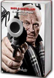 Enzo G. Castellari – Il Bianco Spara! (autobiografia)