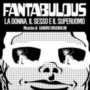 Fantabulous: La donna il sesso e il superuomo (LP + 7″)