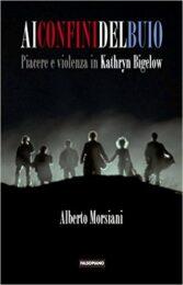 Ai confini del buio. Piacere e violenza in Kathryn Bigelow