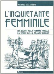 Inquietante femminile da Lilith alla femme fatale, L'. La stirpe della grande madre