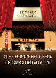 Ernesto Gastaldi – Come entrare nel cinema e restarci fino alla fine (autobiografia)