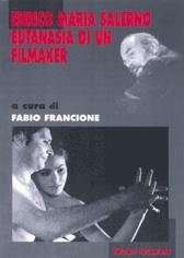 Enrico Maria Salerno. Eutanasia di un filmaker