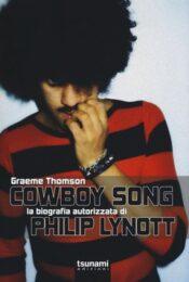 COWBOY SONG La biografia autorizzata di Philip Lynott