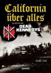 CALIFORNIA ÜBER ALLES Le Origini dei Dead Kennedys