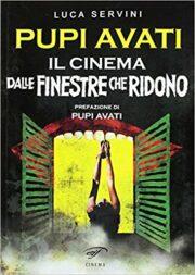 Pupi Avati. Il cinema dalle finestre che ridono