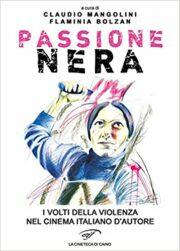 Passione nera. I volti della violenza nel cinema italiano d'autore