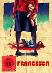 Francesca [Limited Mediabook: Blu Ray + DVD]