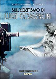 Sull'eclettismo di Luigi Comencini