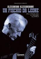 Alessandro Alessandroni – Un fischio da leone