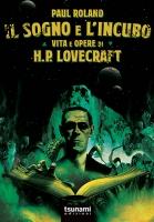 Il Sogno e l'Incubo – Vita e Opere di H.P. Lovecraft