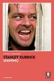 Stanley Kubrick. Shining (nuova edizione)