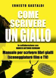 Ernesto Gastaldi – Come scrivere un giallo