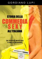 STORIA DELLA COMMEDIA SEXY ALL'ITALIANA Da Sergio Martino a Nello Rossati