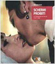 Schermi proibiti. La censura in Italia 1947-1988