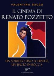 Il cinema di Renato Pozzetto. Un sorriso, uno schiaffo, un bacio in bocca