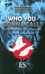 Who You Gonna Call? Guida Alla Saga Dei Ghostbusters