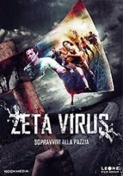 Zeta Virus – Sopravvivi Alla Pazzia (Blu Ray)