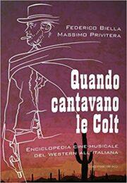 Quando cantavano le Colt –  Enciclopedia cinemusicale del Western all'italiana