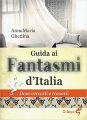 Guida ai fantasmi d'Italia – Dove cercarli e trovarli