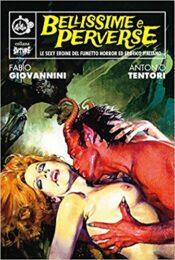 Bellissime e perverse – Le sexy eroine del fumetto horror ed erotico italiano