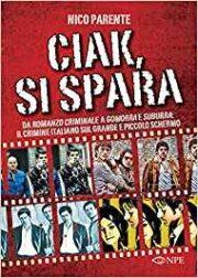 """Ciak si spara – Da """"Romanzo Criminale"""" a """"Gomorra"""" e """"Suburra"""": il crimine italiano sul grande e piccolo schermo"""