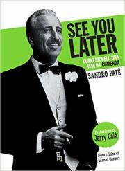 See You Later – Guido Nicheli, una vita da cummenda