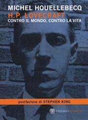 H. P. Lovecraft – Contro il mondo, contro la vita