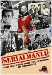 Serialmania – Sulle tracce delle stelle (e delle meteore) dei telefilm cult