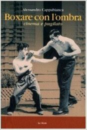 Boxare con l'ombra – Cinema e pugilato