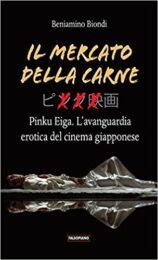 Mercato della carne – Pinku Eiga, l'avanguardia erotica del cinema giapponese