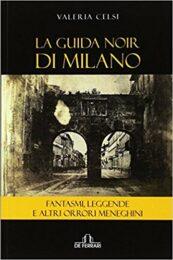 Guida noir di Milano – Fantasmi, leggende e altri orrori meneghini