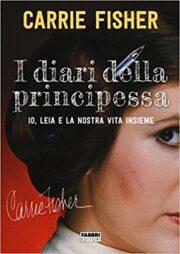 Carrie Fisher – I diari della principessa