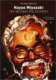 Hayao Miyazaki – Un mondo incantato