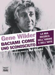 Gene Wilder – baciami come uno sconosciuto