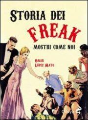Storia dei Freak – Mostri come noi