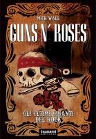 GUNS N' ROSES – Gli Ultimi Giganti del Rock