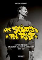 STORIA DEL RAP – L'hip hop americano dalle origini alle faide del gangsta rap – 1973-1997
