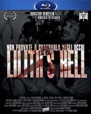 Lilith's Hell (Edizione Limitata 400 Copie) Blu Ray